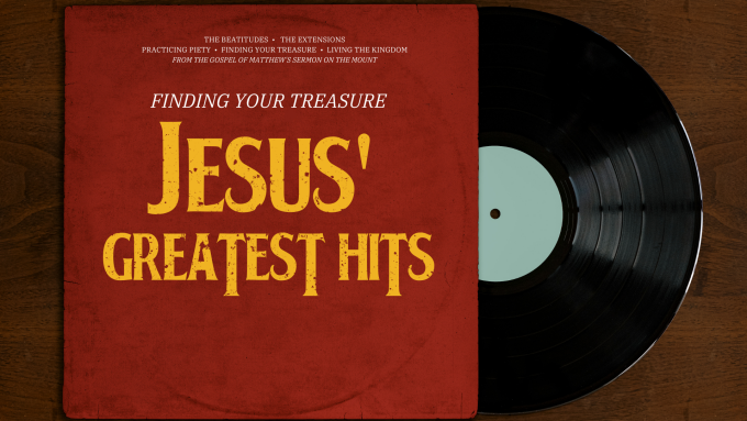 Jesus' Greatest Hits: Finding Your Treasure